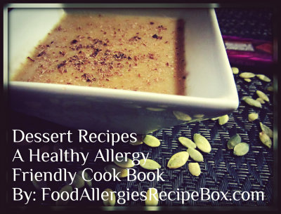 Click Here to View the Healthy Dessert Recipes and Allergy Friendly Cook Book Available on Amazon!